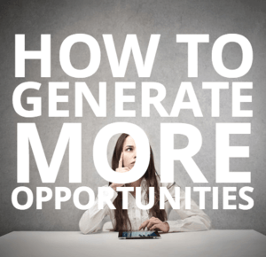 How To Generate More Opportunities Today