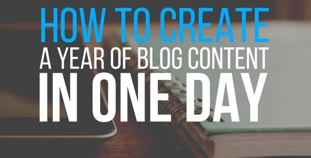 How To Create a Year of Blog Content in One Day