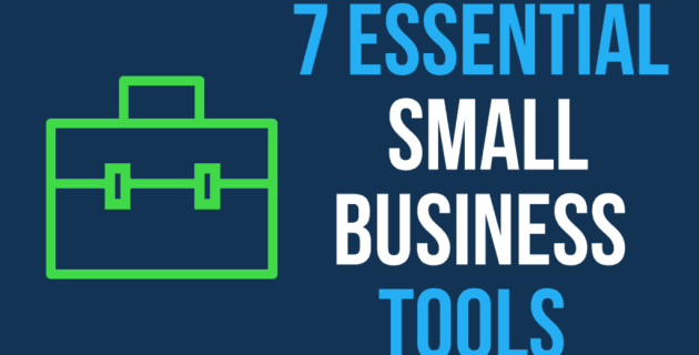 7 Essential Tools & Apps Your Business Should Be Using