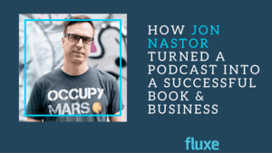 How Jon Nastor Turned His Podcast Into a Successful Book & Business