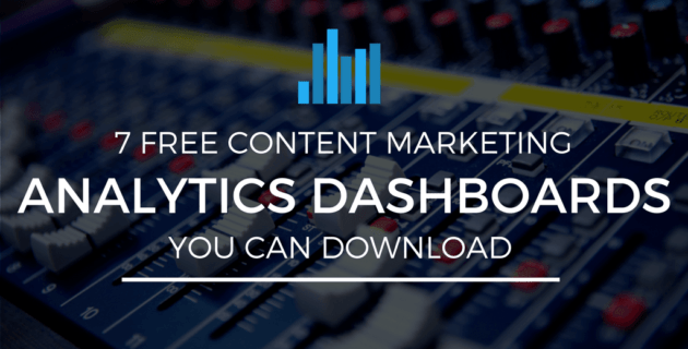 7 Free Content Marketing Analytics Dashboards You Can Download