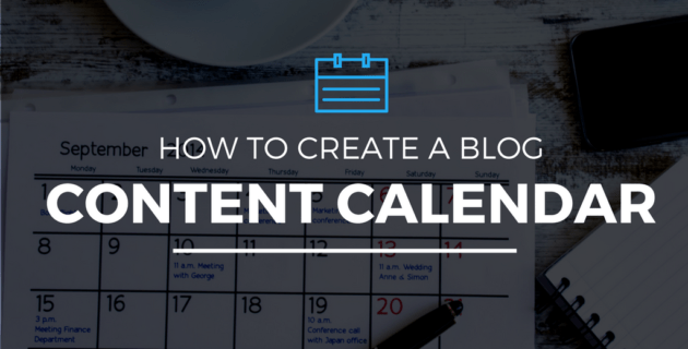 How to Create a Blog Content Calendar [FREE TEMPLATE]