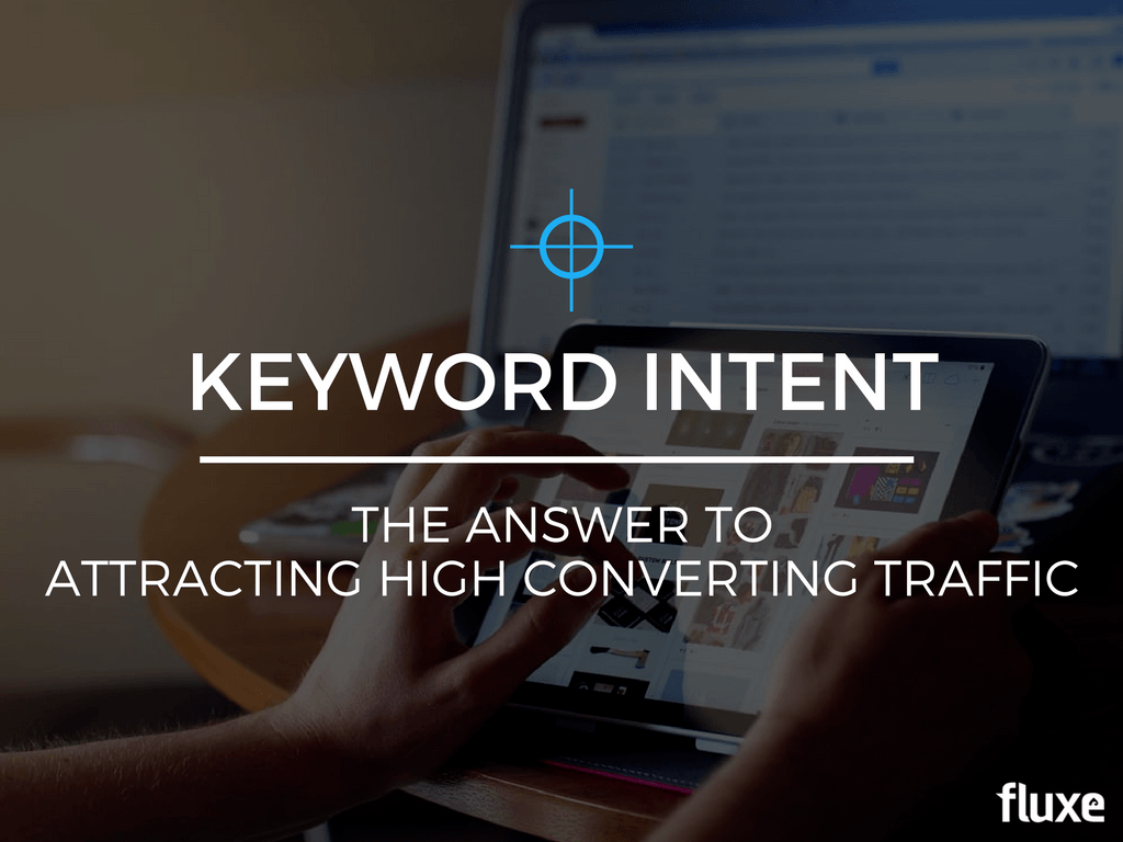 Keyword Intent Attracting High Converting Traffic