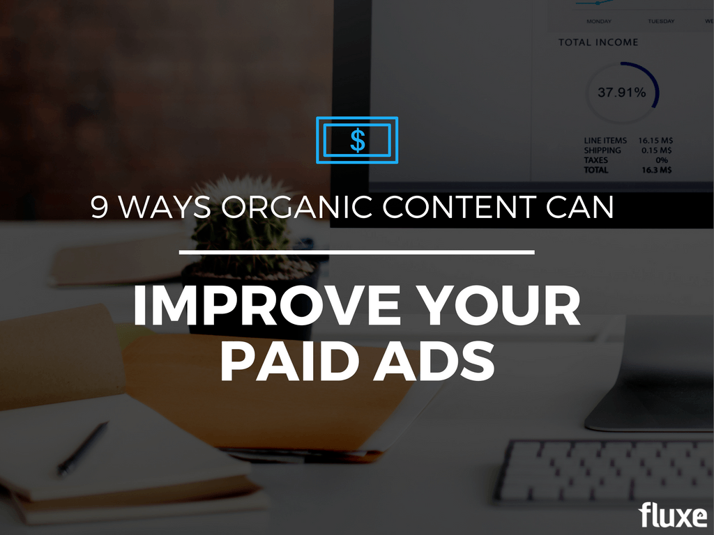 improve paid ads with organic content