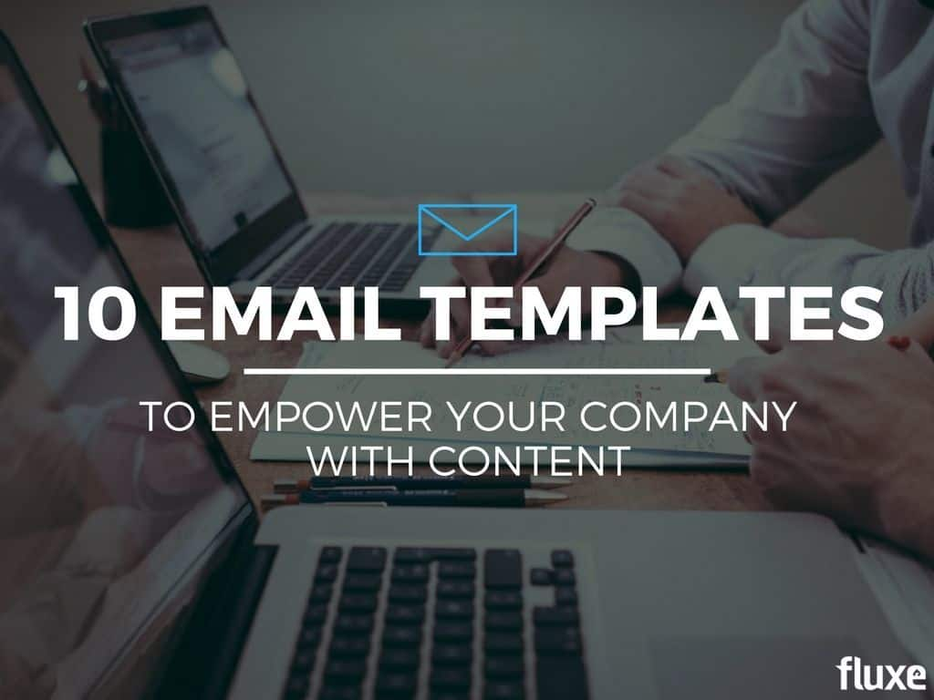 10 Email Templates to Empower Your Company with Content Marketing