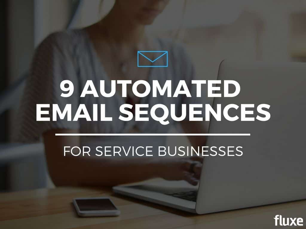 9 Simple (But Powerful) Automated Email Sequences For Service Businesses