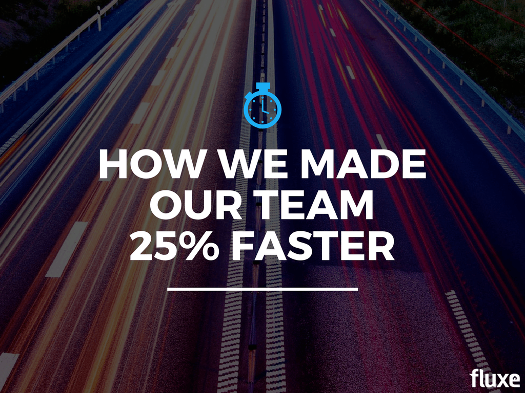 how we made our team 25% faster